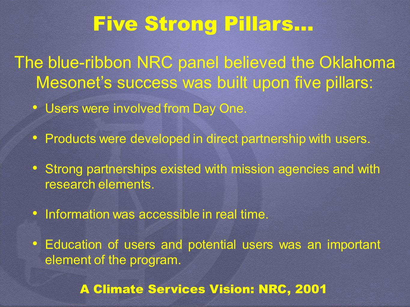 Five Strong Pillars… Users were involved from Day One.