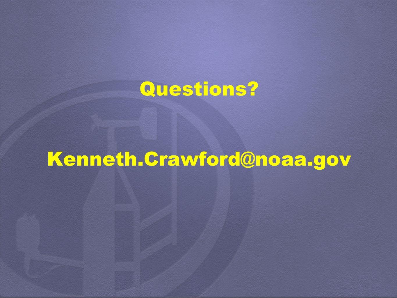 Questions Kenneth.Crawford@noaa.gov