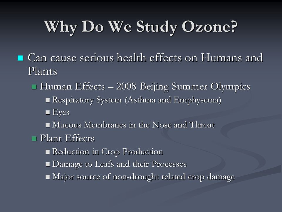 Why Do We Study Ozone.