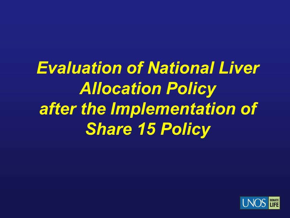 Evaluation of National Liver Allocation Policy after the Implementation of Share 15 Policy