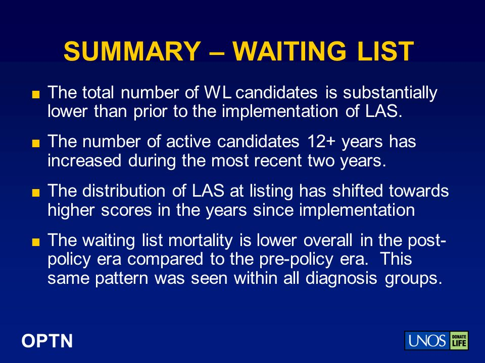 OPTN SUMMARY – WAITING LIST The total number of WL candidates is substantially lower than prior to the implementation of LAS. The number of active can