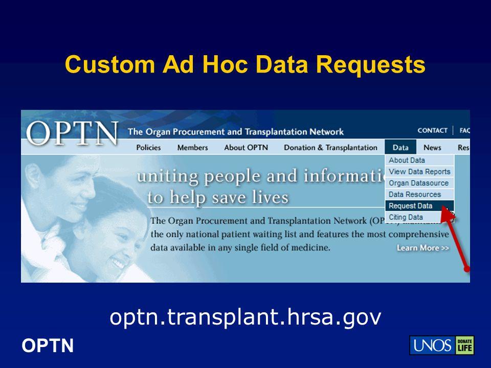 OPTN Custom Ad Hoc Data Requests optn.transplant.hrsa.gov