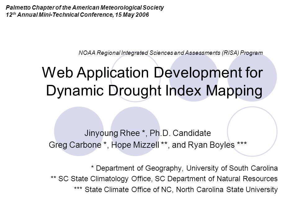 NOAA Regional Integrated Sciences and Assessments (RISA) Program Web Application Development for Dynamic Drought Index Mapping Jinyoung Rhee *, Ph.D.