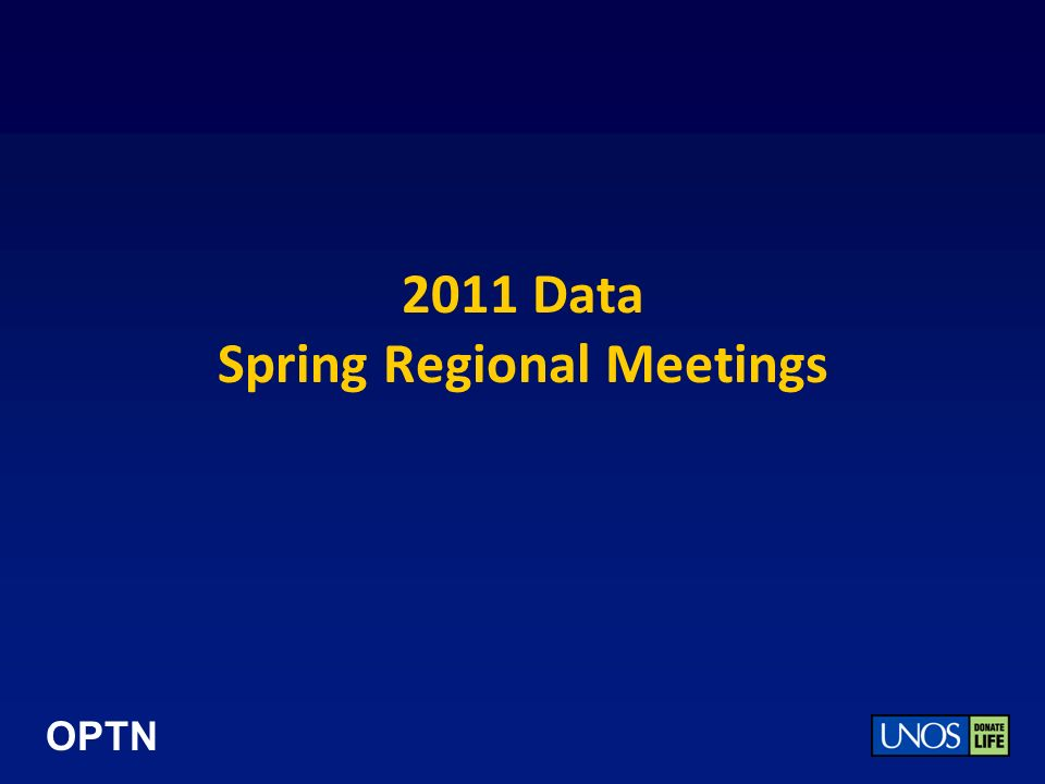 OPTN 2011 Data Spring Regional Meetings