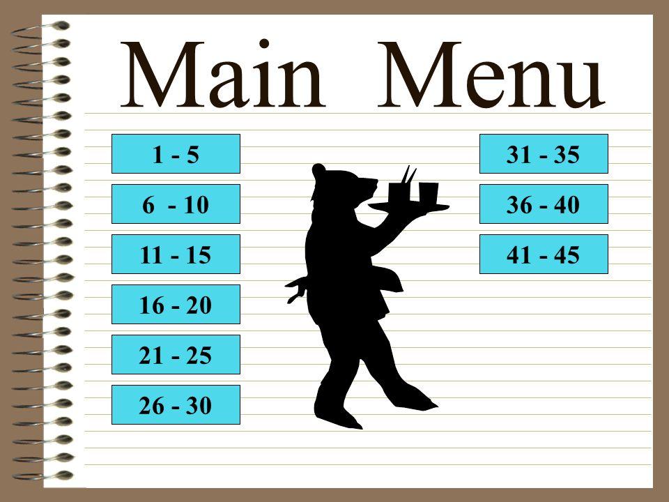 Main Menu 1 - 5 6 - 10 11 - 15 16 - 20 21 - 25 26 - 30 31 - 35 36 - 40 41 - 45