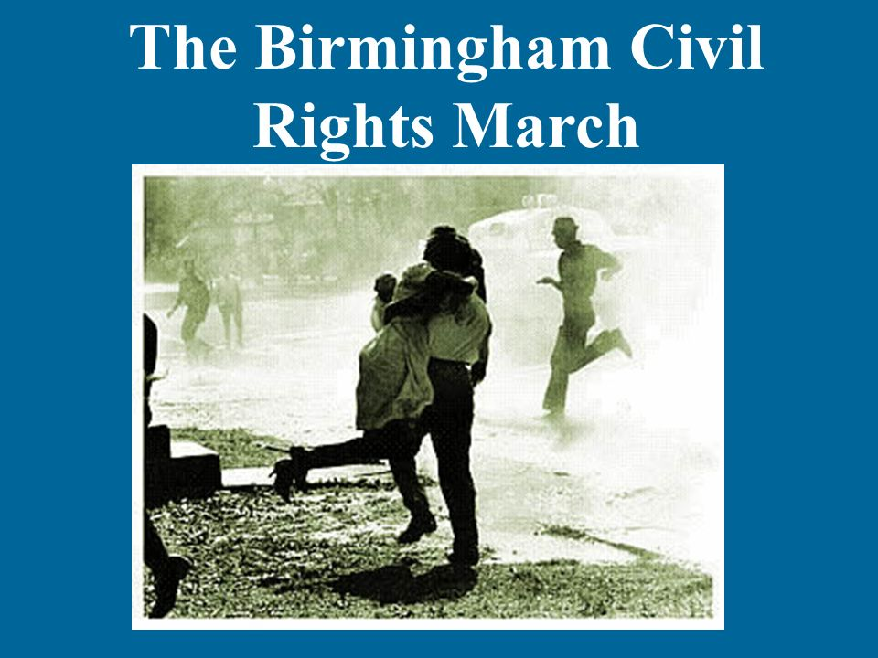 The Birmingham Civil Rights March