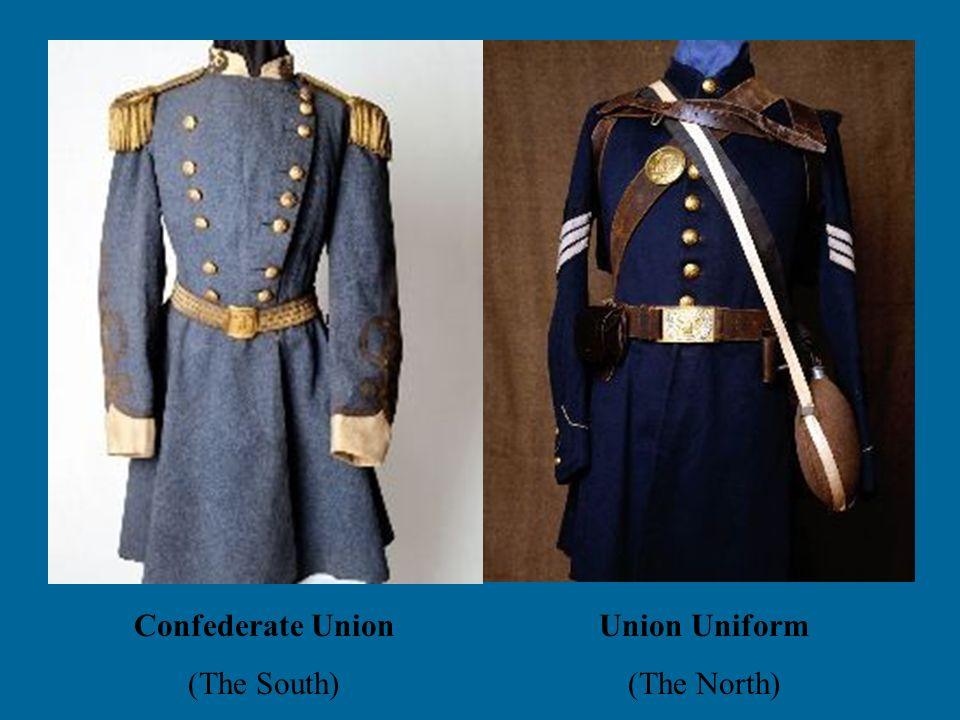 Confederate Union (The South) Union Uniform (The North)