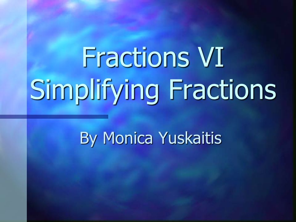 Simplify or Reduce This Fraction 10 15 2 3 ÷ 5 5 =