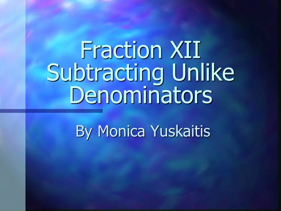 To Subtract Fractions With Unlike Denominators Find the equivalent fractions for 1/5 & 1/10 with 10 as the denominator.