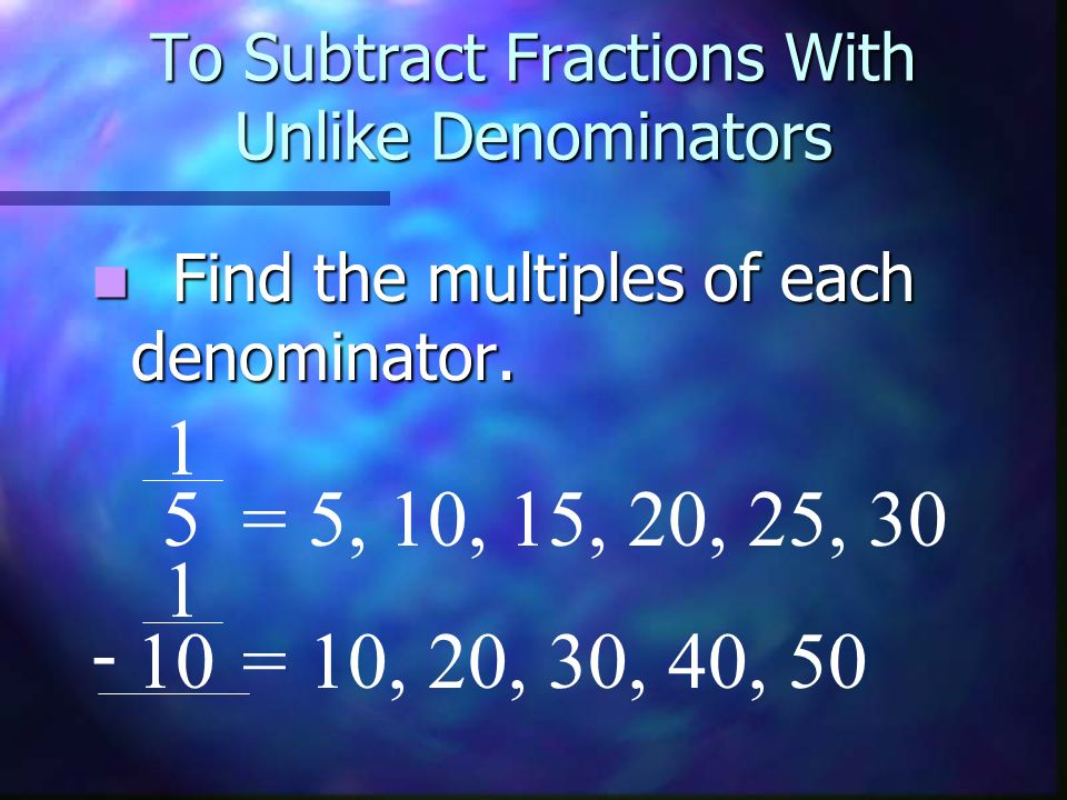 Subtract these Fractions 1 2 1 8 - Now find the equivalent fractions for 1/2 & 1/8.