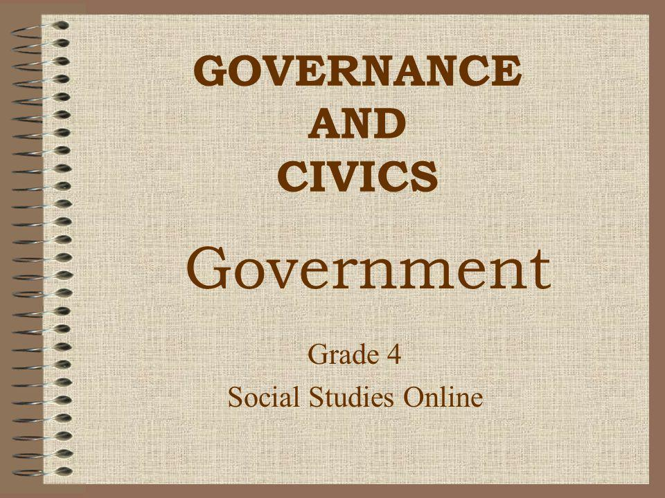 GOVERNANCE AND CIVICS Grade 4 Social Studies Online Government