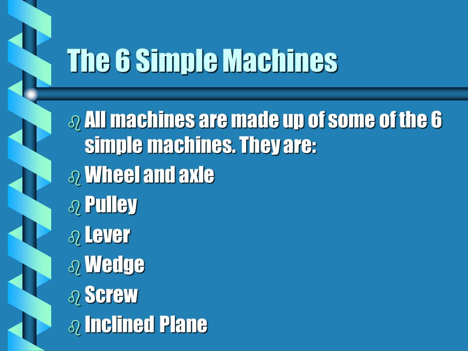 Welcome to a world full of machines! There are machines all around us! Turn to your neighbor and discuss what kinds of machines you saw on your way to