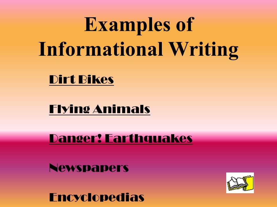 Examples of Informational Writing Dirt Bikes Flying Animals Danger! Earthquakes Newspapers Encyclopedias