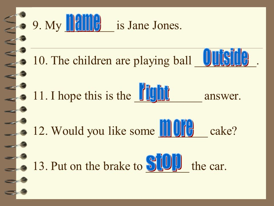 9. My ________ is Jane Jones. 10. The children are playing ball __________.