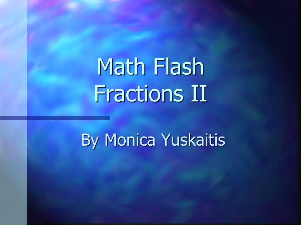 Math Flash Fractions II By Monica Yuskaitis