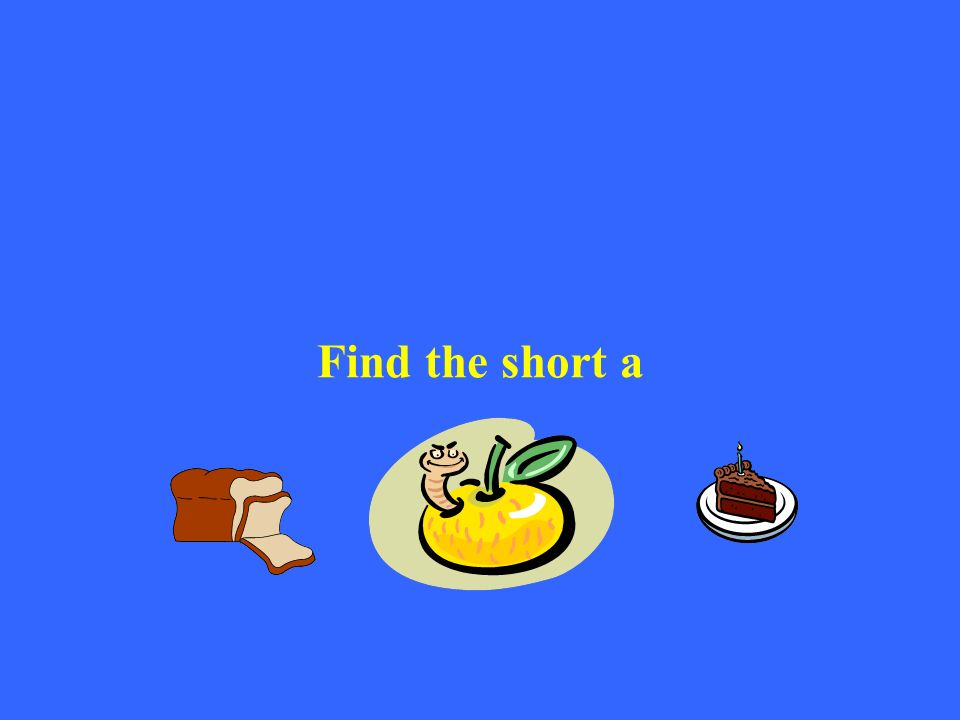 Find the short a