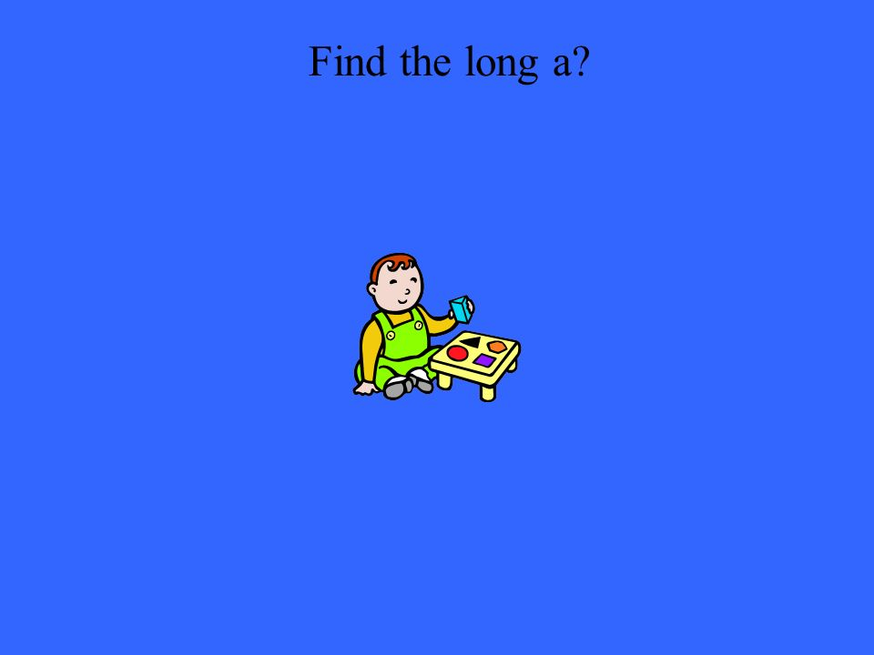 Find the long a