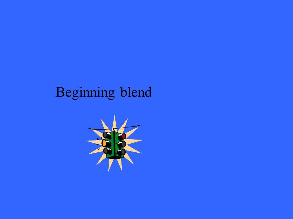 Beginning blend