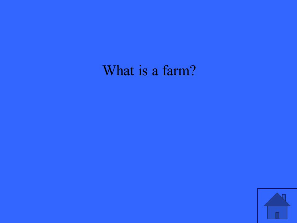 What is a farm