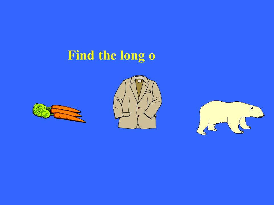Find the long o