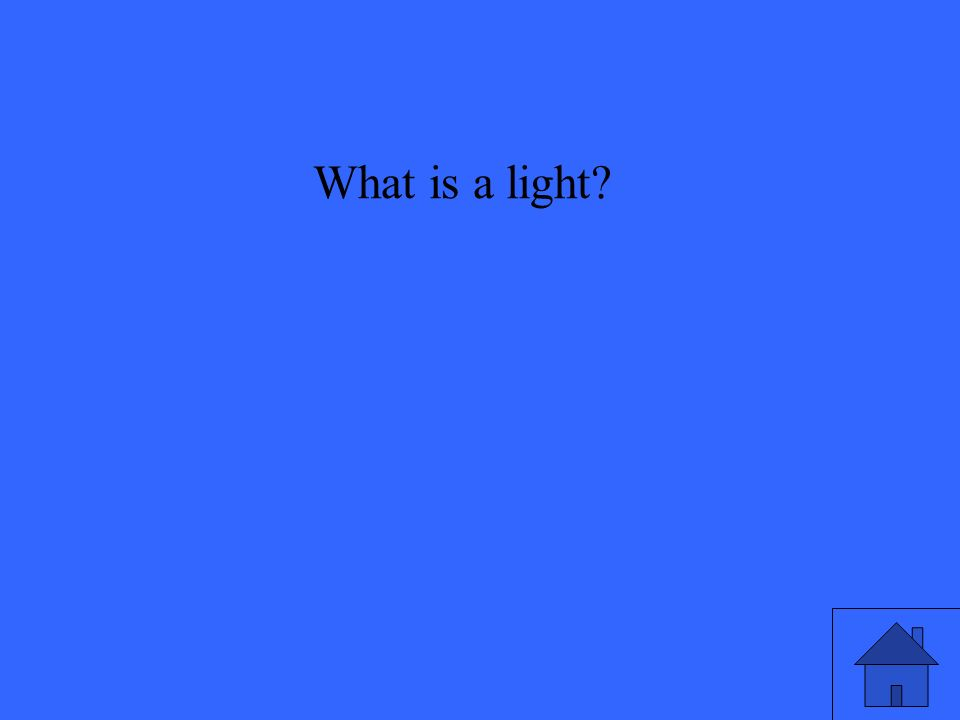 What is a light