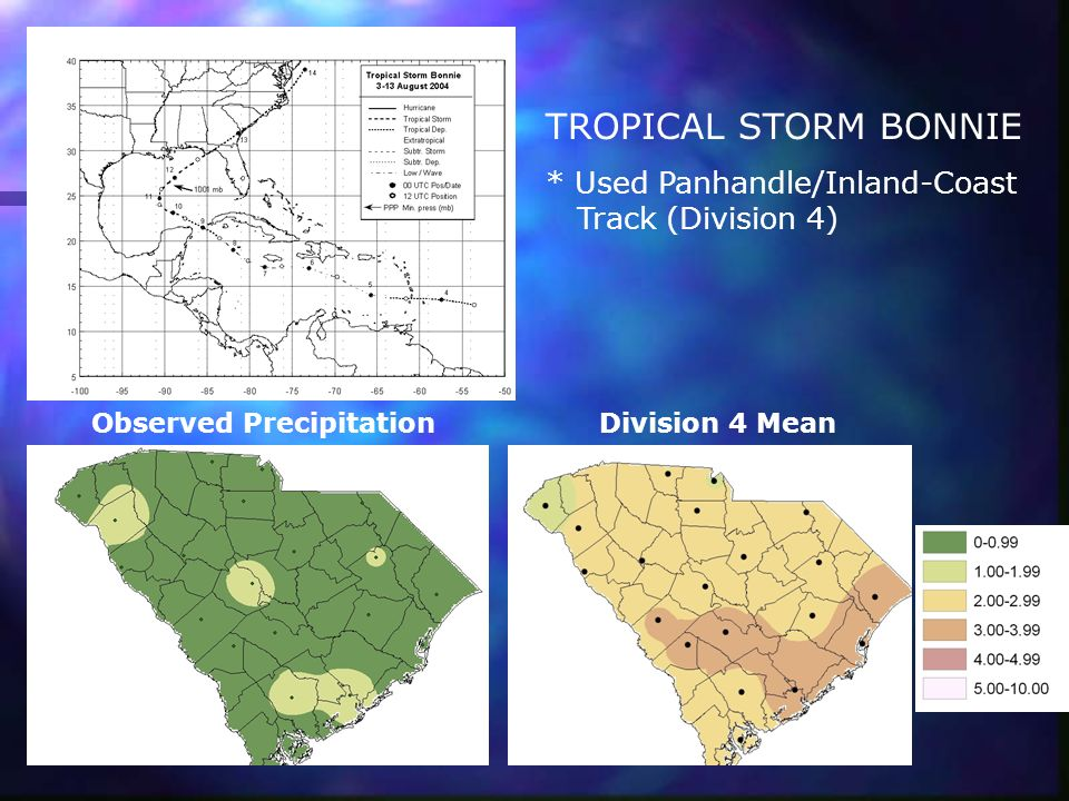 Division 4 MeanObserved Precipitation TROPICAL STORM BONNIE * Used Panhandle/Inland-Coast Track (Division 4)
