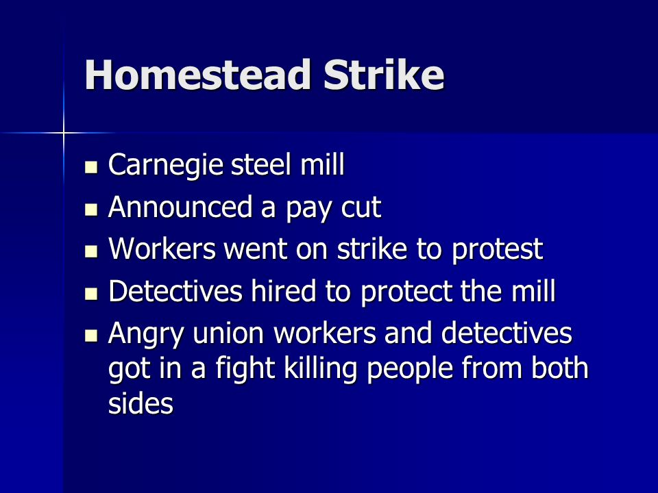 Labor Unions and Strikes Going on strike was the most important way unions had to get the owners attention Sometimes became violent –H–H–H–Harvesting