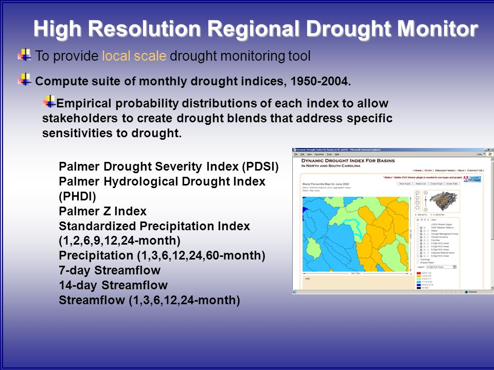 To provide local scale drought monitoring tool Compute suite of monthly drought indices, 1950-2004.
