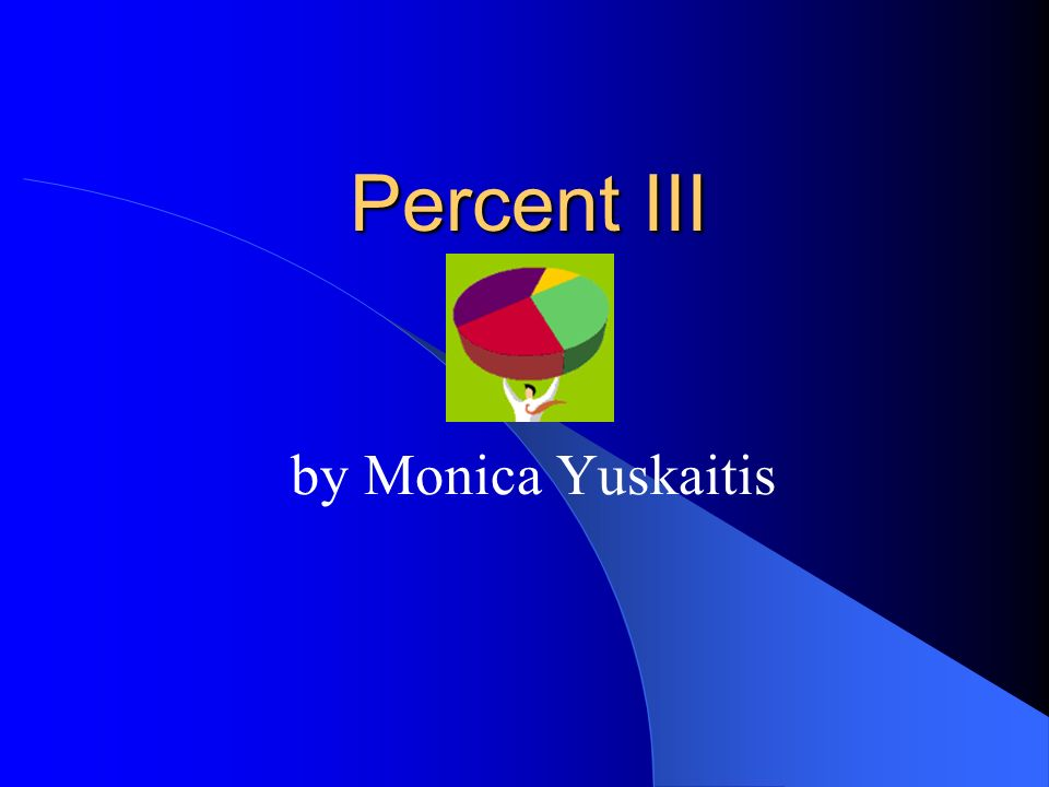 Percent III by Monica Yuskaitis