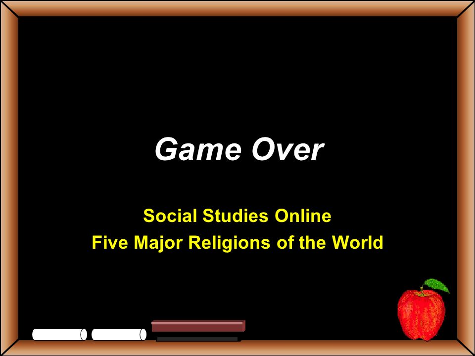 StudentsTeachers Game Board Write Your Final Challenge Wager What is the world s oldest universal religion .