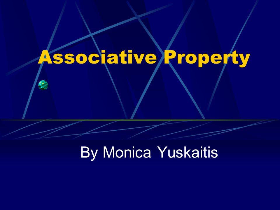 Associative Property By Monica Yuskaitis