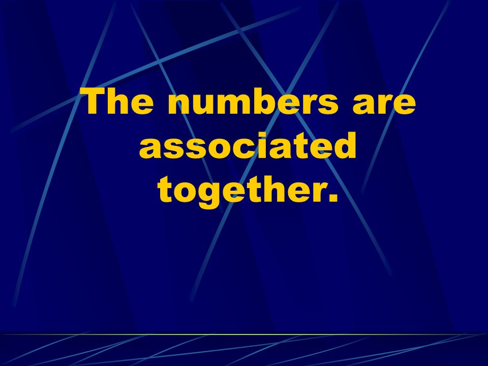 The numbers are associated together.