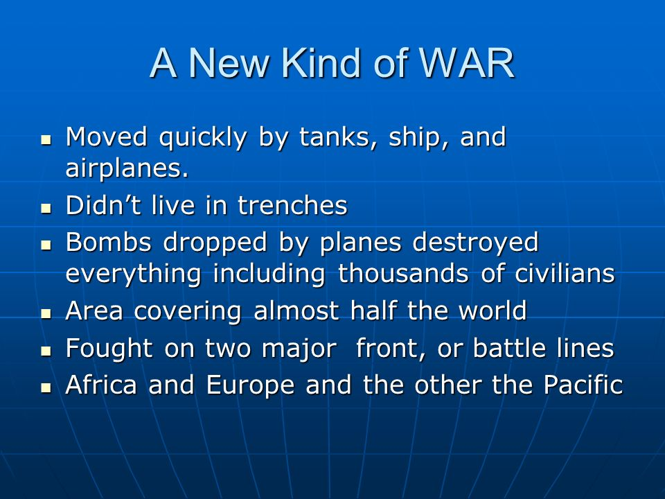 A New Kind of WAR Moved quickly by tanks, ship, and airplanes.