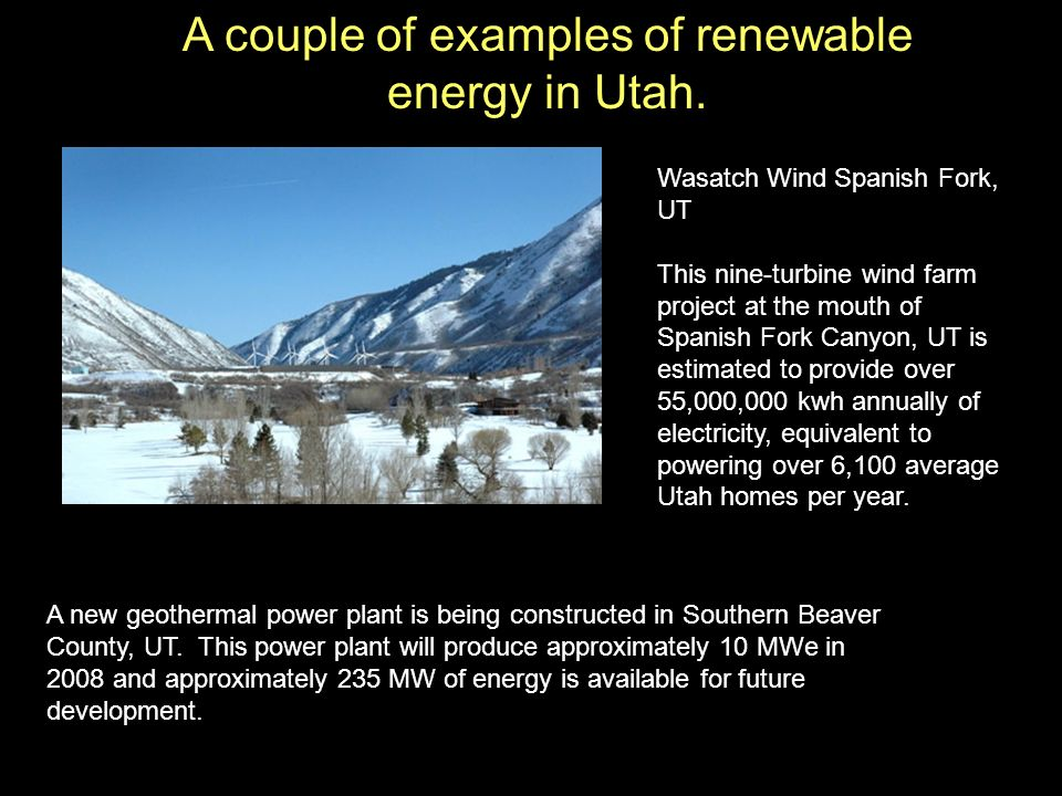 A couple of examples of renewable energy in Utah.