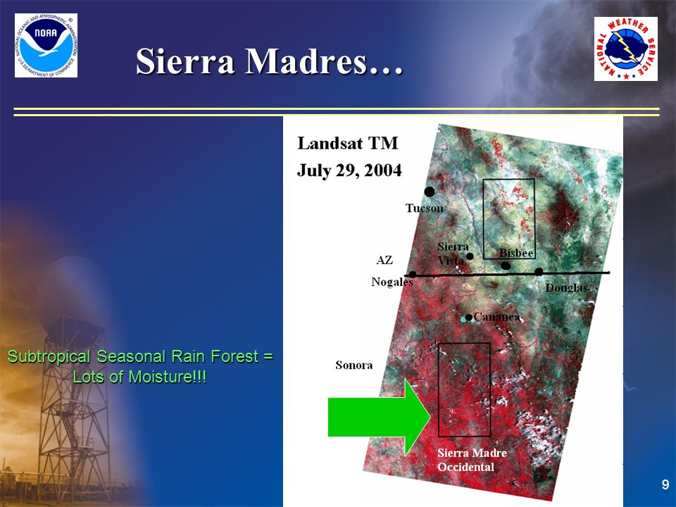 9 Sierra Madres… Subtropical Seasonal Rain Forest = Lots of Moisture!!!