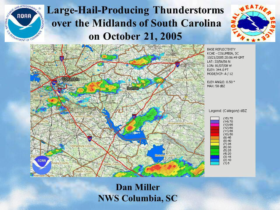 Large-Hail-Producing Thunderstorms over the Midlands of South Carolina on October 21, 2005 Dan Miller NWS Columbia, SC