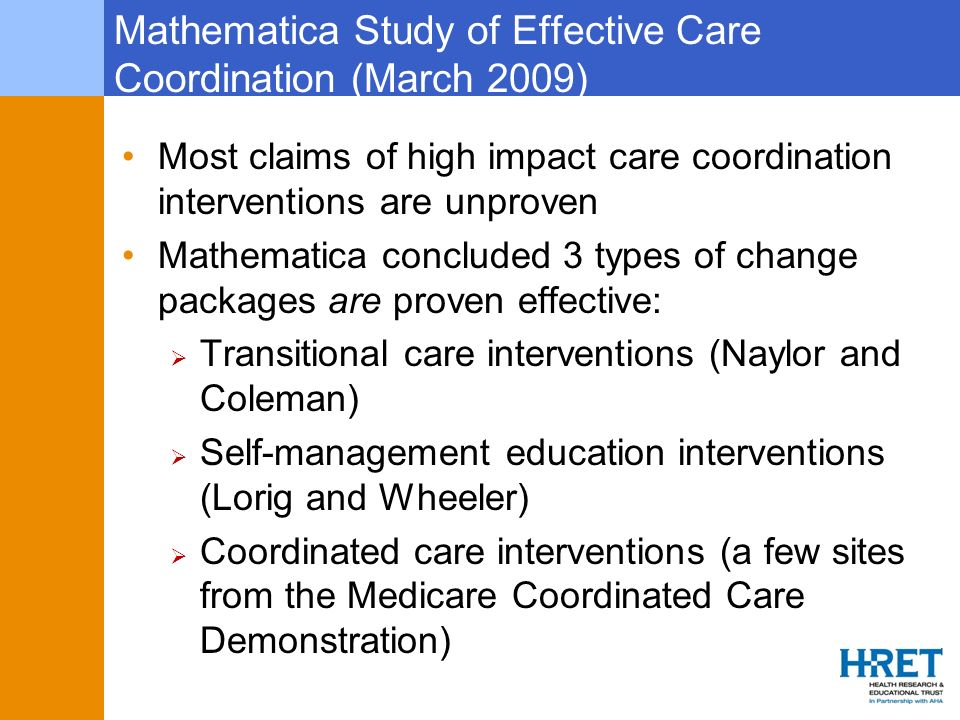 Mathematica Study of Effective Care Coordination (March 2009) Most claims of high impact care coordination interventions are unproven Mathematica conc