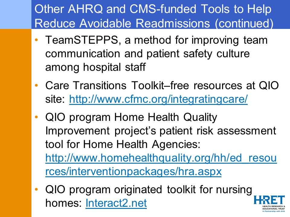 Other AHRQ and CMS-funded Tools to Help Reduce Avoidable Readmissions (continued) TeamSTEPPS, a method for improving team communication and patient sa