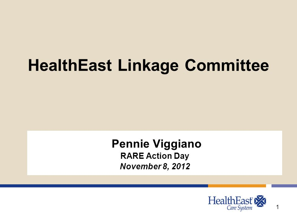 HealthEast Linkage Committee Pennie Viggiano RARE Action Day November 8, 2012 1