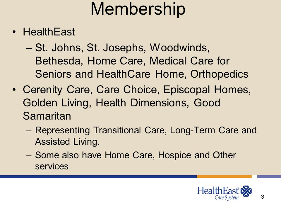 Membership HealthEast –St. Johns, St. Josephs, Woodwinds, Bethesda, Home Care, Medical Care for Seniors and HealthCare Home, Orthopedics Cerenity Care