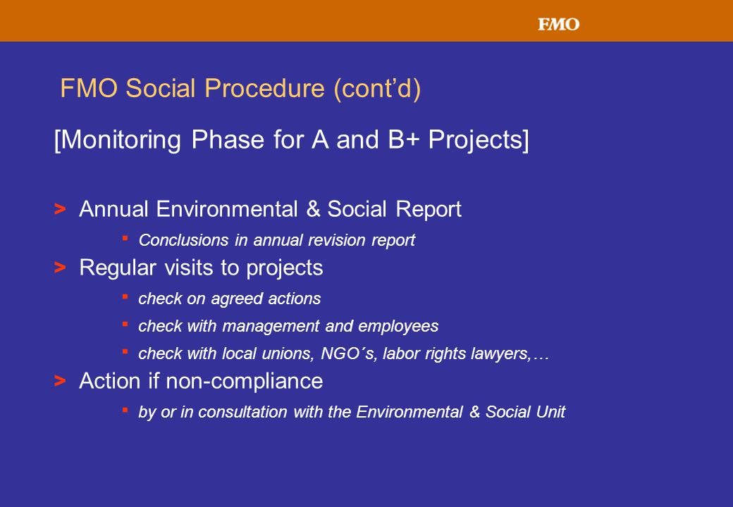 FMO Social Procedure (contd) [Monitoring Phase for A and B+ Projects] > Annual Environmental & Social Report · Conclusions in annual revision report >
