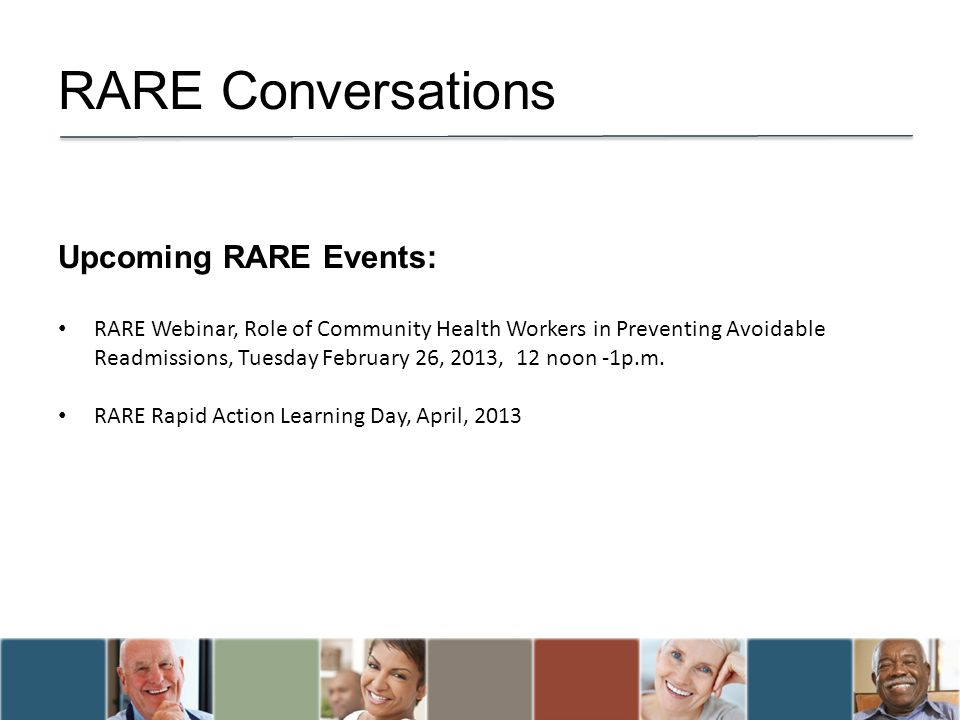 RARE Conversations Upcoming RARE Events: RARE Webinar, Role of Community Health Workers in Preventing Avoidable Readmissions, Tuesday February 26, 201