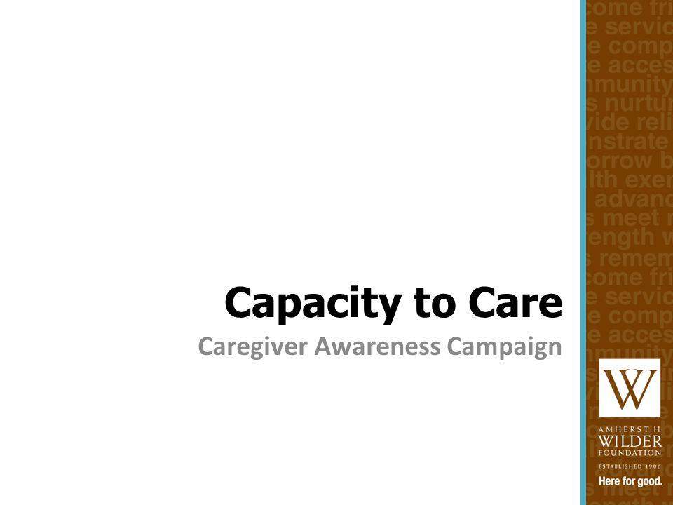 Capacity to Care Caregiver Awareness Campaign