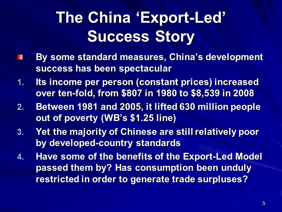 5 The China Export-Led Success Story By some standard measures, Chinas development success has been spectacular 1.