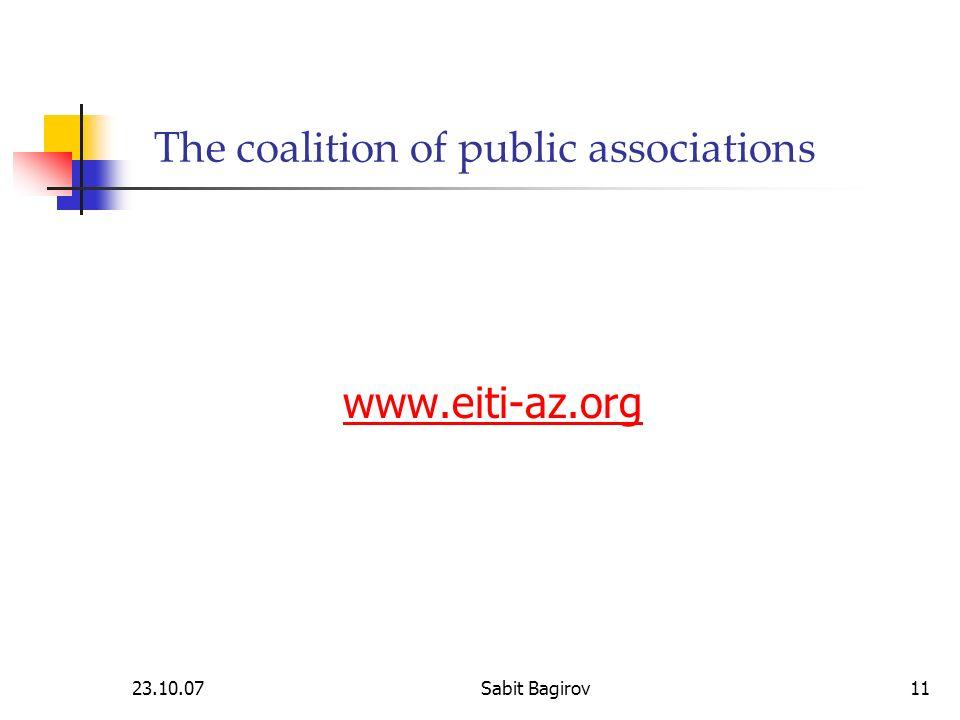 23.10.07Sabit Bagirov11 The coalition of public associations www.eiti-az.org
