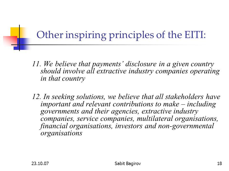 23.10.07Sabit Bagirov18 Other inspiring principles of the EITI: 11.
