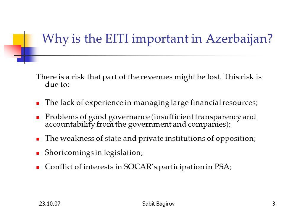 23.10.07Sabit Bagirov3 Why is the EITI important in Azerbaijan.