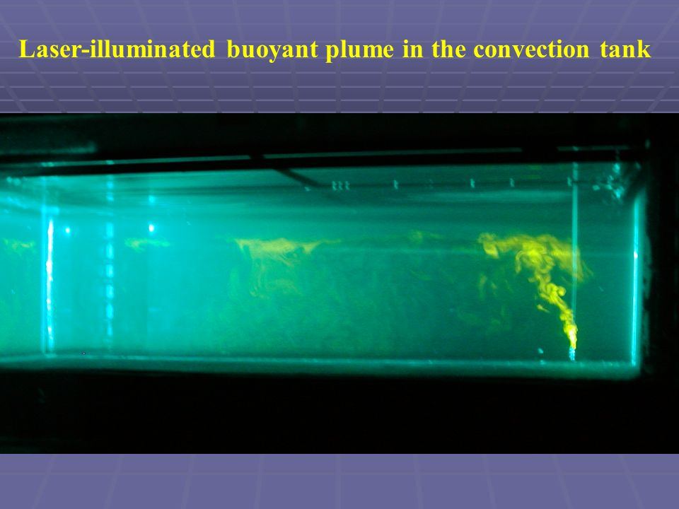 Laser-illuminated buoyant plume in the convection tank