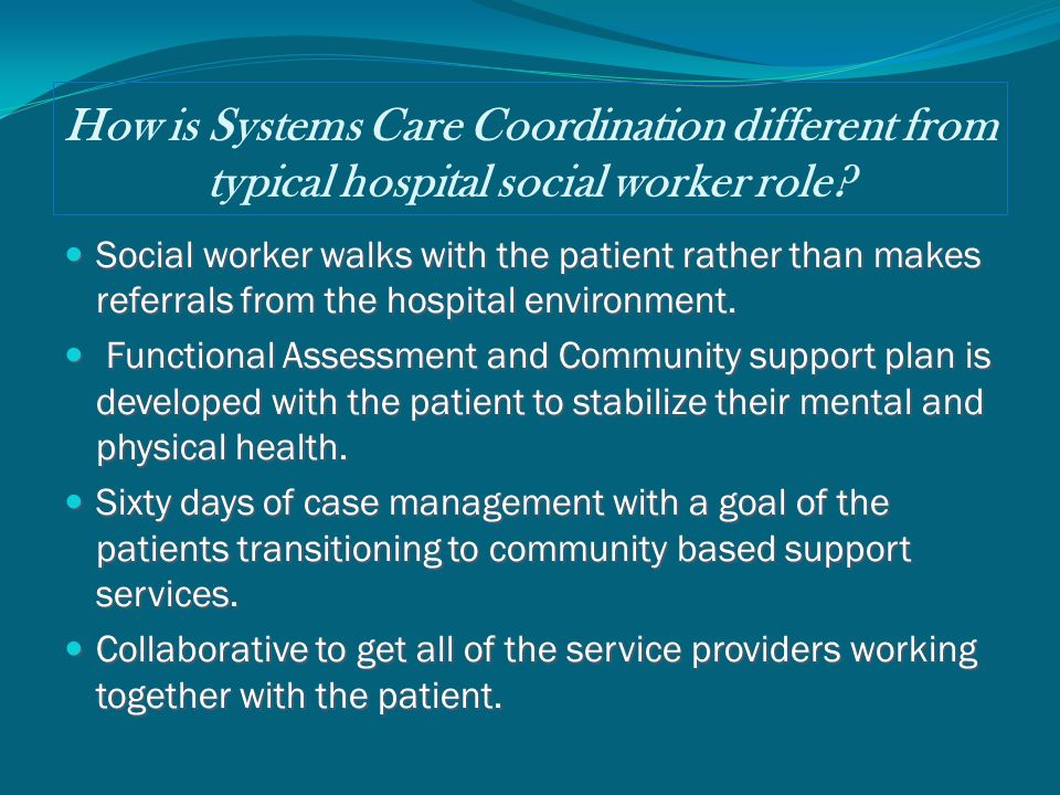 How is Systems Care Coordination different from typical hospital social worker role.