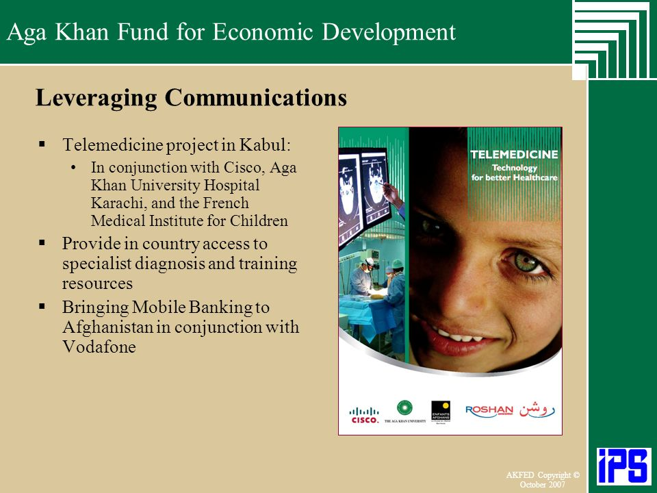 Aga Khan Fund for Economic Development June 2006 AKFED Copyright © October 2007 Aga Khan Fund for Economic Development Leveraging Communications Telem